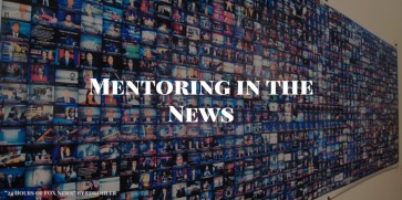 Mentoring in the News